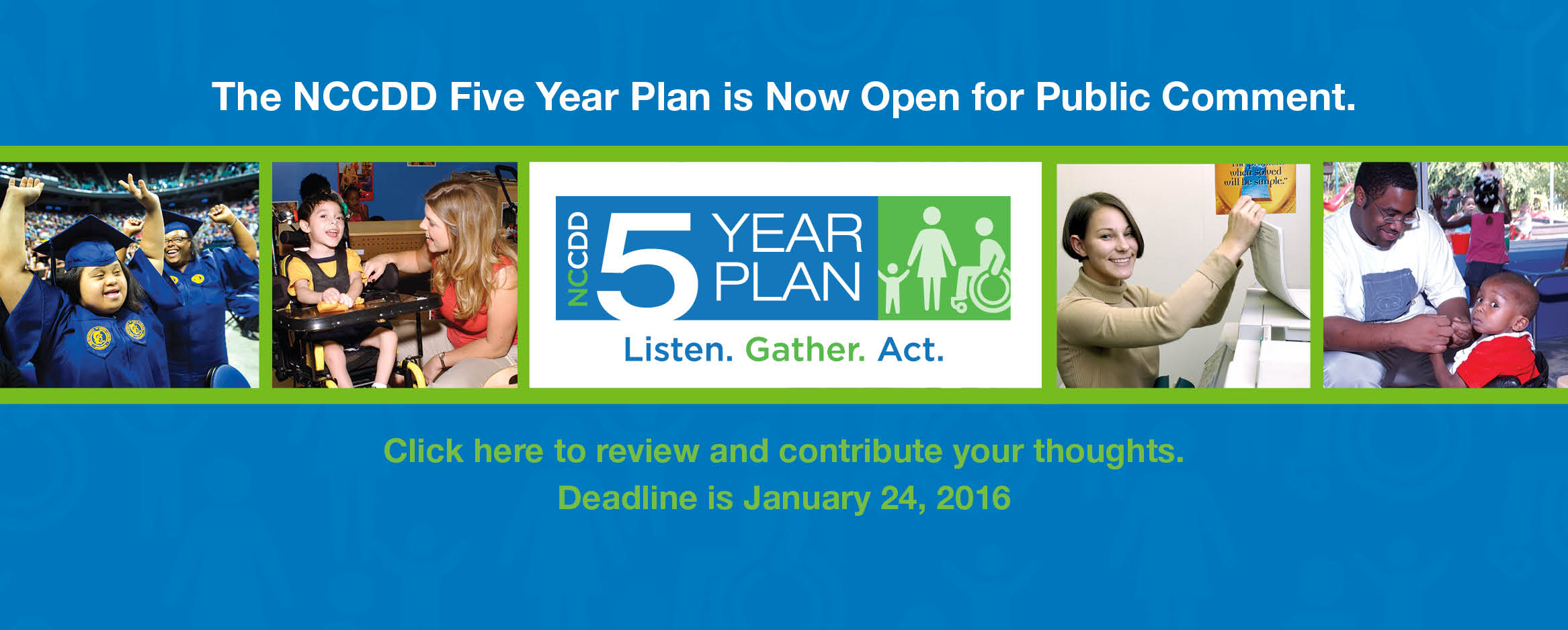 The NCCDD Five Year Plan is Now Open for Public Comment. Click here to review and contribute your thoughts.