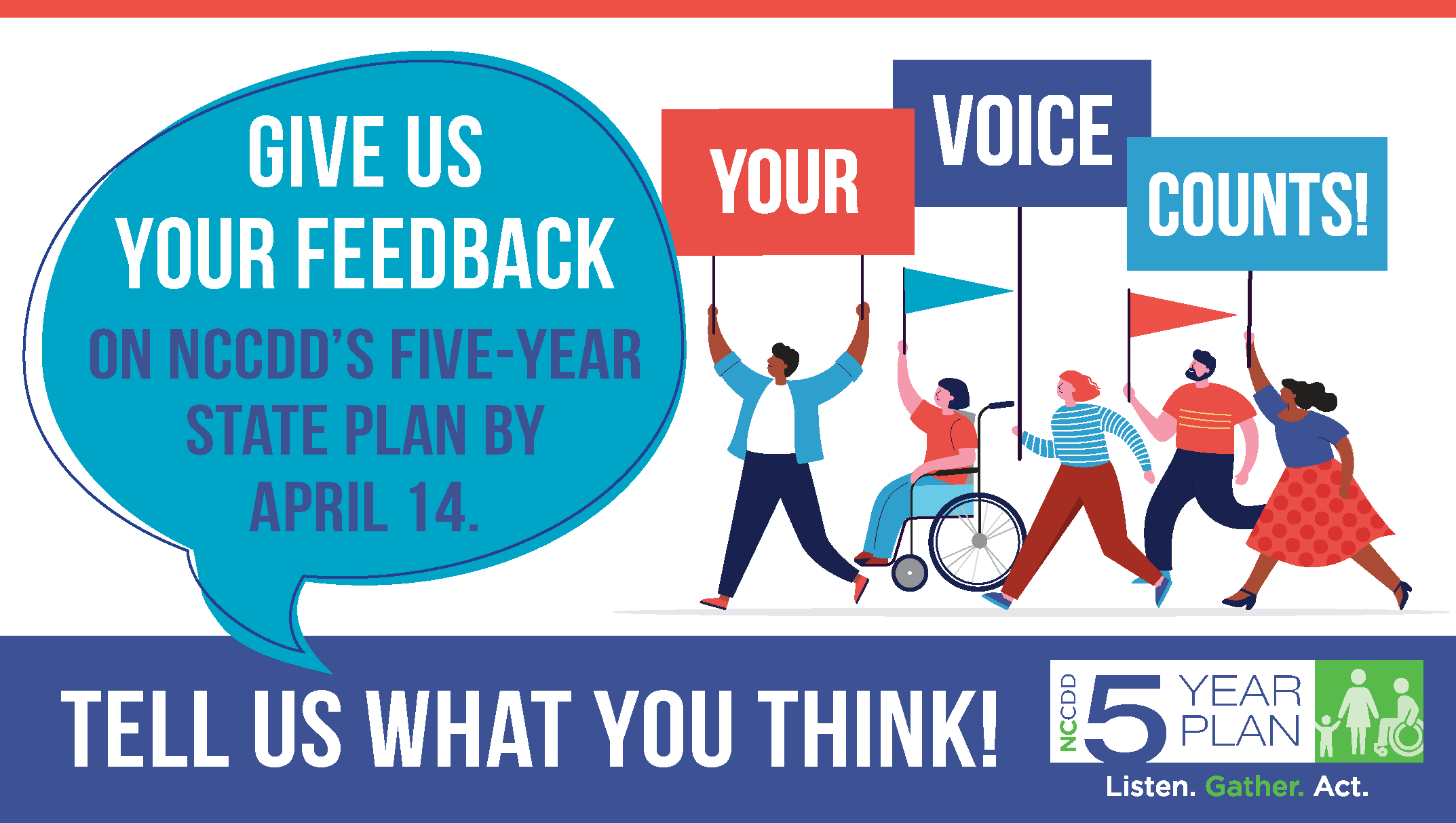 Your Voice Counts! Give Us Your Feedback on NCCDD's Five-Year State Plan by April 14.