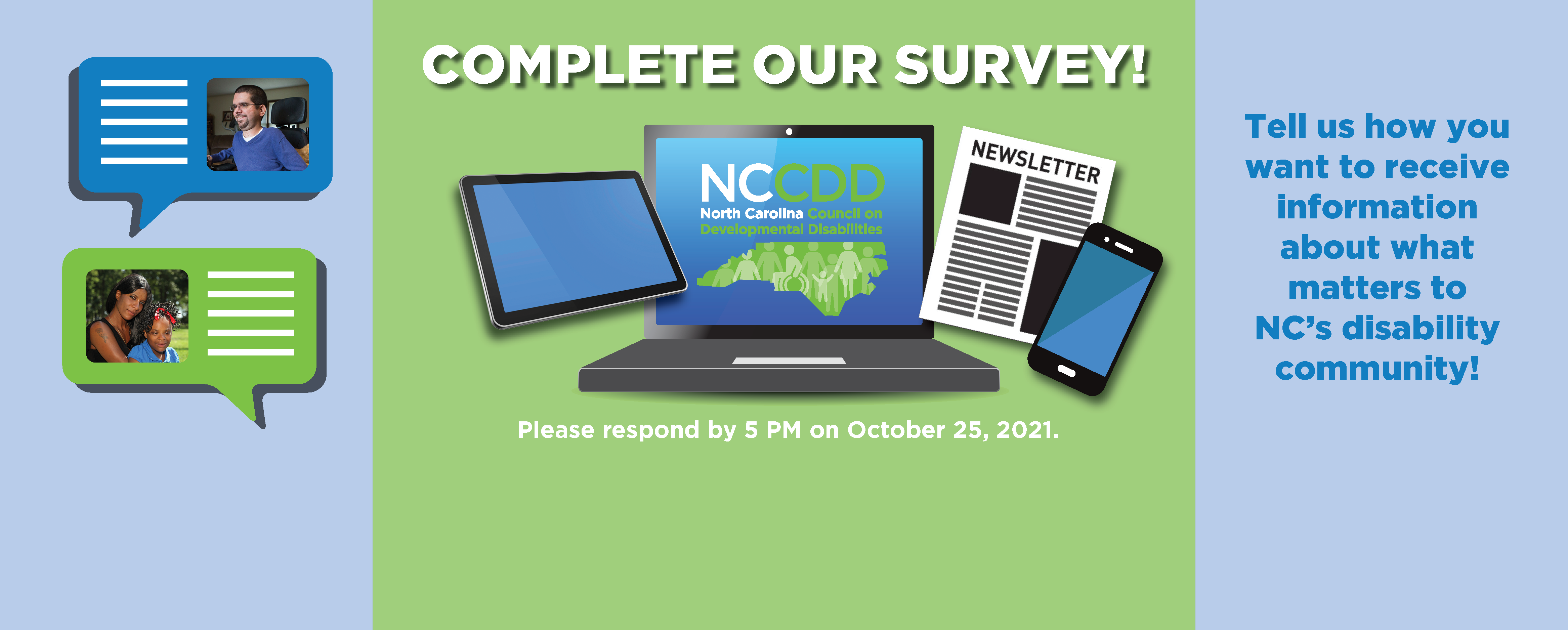 Tell us how you want to receive information about what matters to NC's disability community!