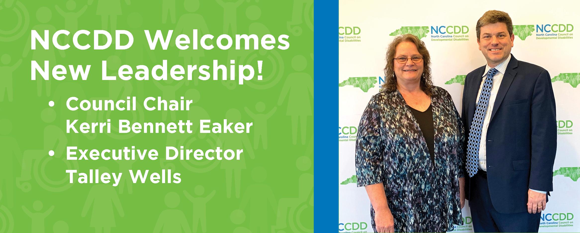 NCCDD Welcomes New Leadership! Council Chair Kerri Bennett Eaker & Executive Director Talley Wells