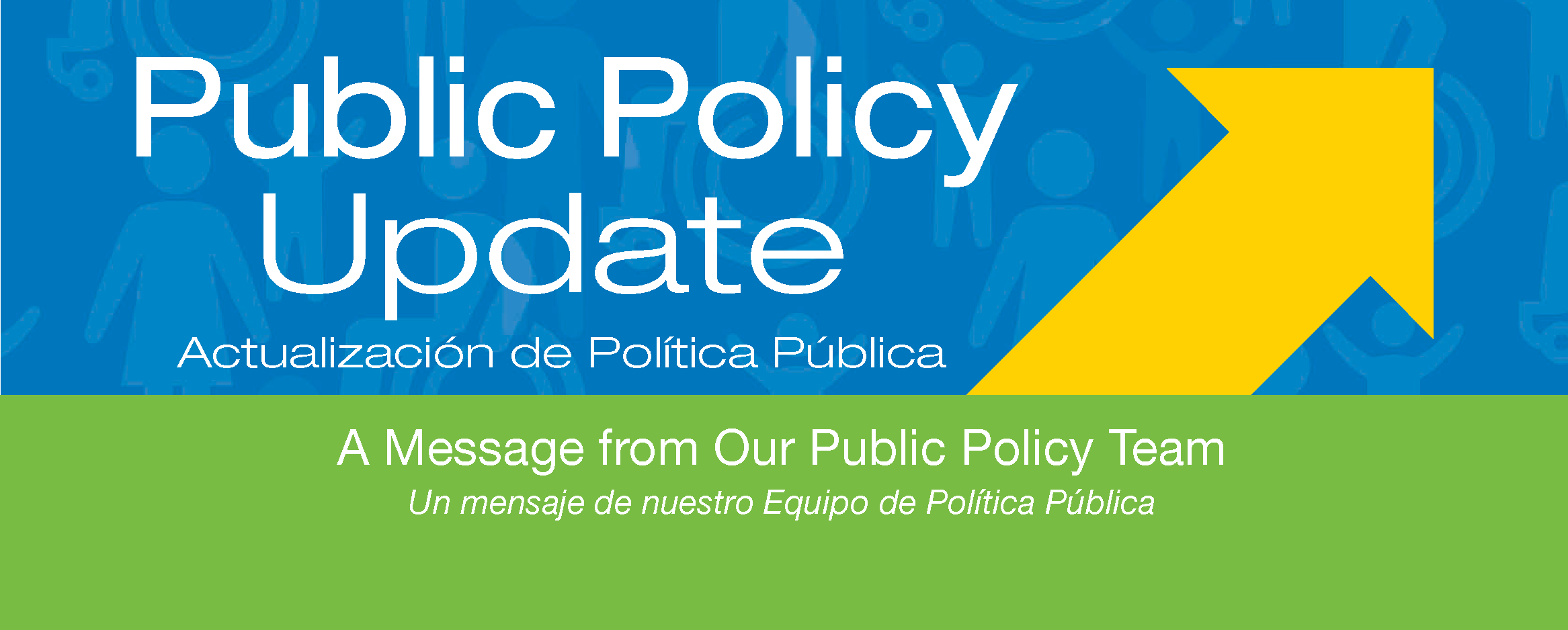 Public Policy Update - A Message from Our Public Policy Team