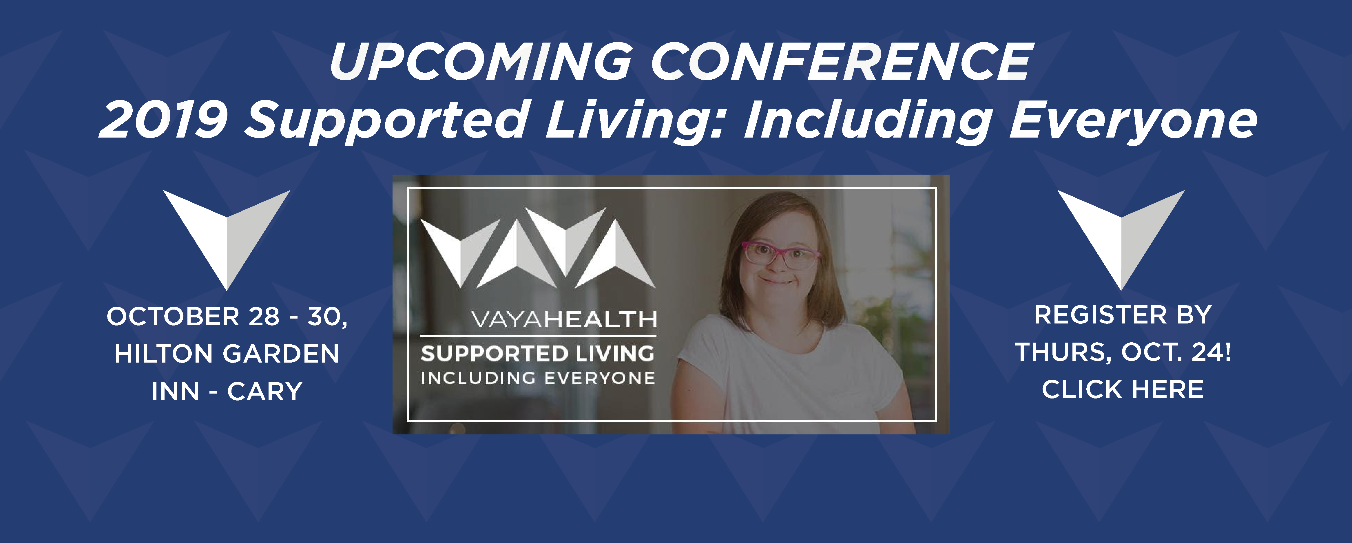Register for Upcoming Conference 2019 Supported Living: Including Everyone, October 28-30, 2019, Cary NC, Deadline to Register Thursday Oct 24